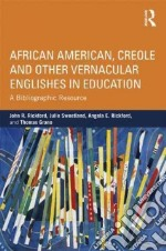 African American, Creole and Other Vernacular Englishes in Education libro in lingua di Rickford John R., Sweetland Julie, Rickford Angela E., Grano Thomas