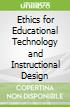 Ethics for Educational Technology and Instructional Design