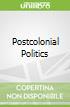 Postcolonial Politics