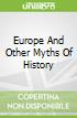 Europe And Other Myths Of History