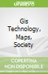 Gis Technology, Maps, Society