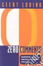 Zero Comments libro in lingua di Lovink Geert