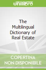 The Multilingual Dictionary of Real Estate libro in lingua di Breugel L. van, Williams R. H., Wood Barry (EDT)