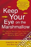 Keep Your Eye on the Marshmallow!