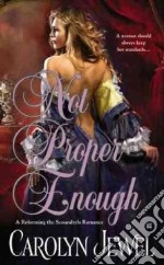 Not Proper Enough libro in lingua di Jewel Carolyn