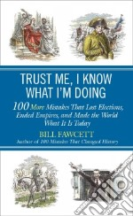 Trust Me, I Know What I'm Doing libro in lingua di Fawcett Bill