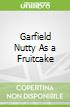 Garfield Nutty As a Fruitcake