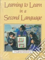 Learning to Learn in a Second Language libro in lingua di Gibbons Pauline