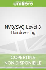 NVQ/SVQ Level 3 Hairdressing libro in lingua di Ford