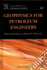 Geophysics for Petroleum Engineers libro in lingua di Rector James W., Aminzadeh Fred, Dasgupta Shivaji N.