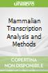 Mammalian Transcription Analysis and Methods
