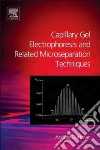 Capillary Gel Electrophoresis and Related Microseparation Techniques