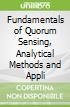 Fundamentals of Quorum Sensing, Analytical Methods and Appli