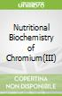 Nutritional Biochemistry of Chromium(III)