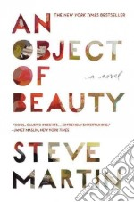 An Object of Beauty libro in lingua di Martin Steve