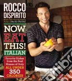 Now Eat This! Italian libro in lingua di DiSpirito Rocco