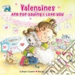 Valentines Are for Saying I Love You libro in lingua di Sutherland Margaret, Wummer Amy (ILT)