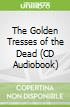 The Golden Tresses of the Dead (CD Audiobook)