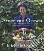 American Grown (CD Audiobook) libro in lingua di Obama Michelle