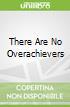 There Are No Overachievers libro str