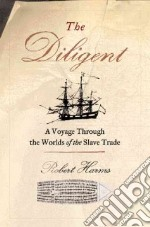 The Diligent libro in lingua di Harms Robert W.