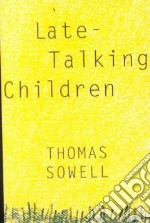 Late-Talking Children libro in lingua di Sowell Thomas
