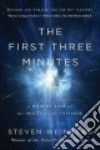 The First Three Minutes