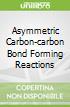 Asymmetric Carbon-carbon Bond Forming Reactions