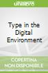 Type in the Digital Environment