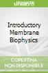 Introductory Membrane Biophysics