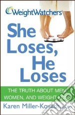 Weight Watchers She Loses, He Loses libro in lingua di Miller-Kovach Karen