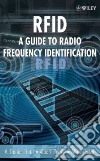 RFID-A Guide to Radio Frequency Identification