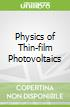 Physics of Thin-film Photovoltaics