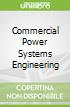 Commercial Power Systems Engineering