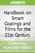 Handbook on Smart Coatings and Films for the 21st Century
