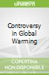 Controversy in Global Warming