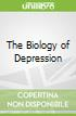 The Biology of Depression