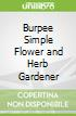 Burpee Simple Flower and Herb Gardener