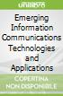 Emerging Information Communicationstechnologies and Applications