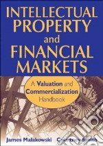 Intellectual Property and Financial Markets libro in lingua di Malackowski James, Smith Courtney