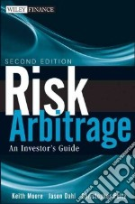 Risk Arbitrage libro in lingua di Moore Keith M., Dahl Jason, Pultz Christopher