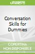 Conversation Skills for Dummies