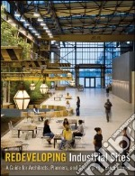 Redeveloping Industrial Sites libro in lingua di Berens Carol