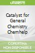 Catalyst for General Chemistry Chemhelp