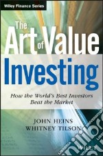 The Art of Value Investing libro in lingua di Heins John, Tilson Whitney