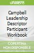 Campbell Leadership Descriptor Participant Workbook