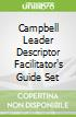 Campbell Leader Descriptor Facilitator's Guide Set