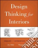 Design Thinking for Interiors libro in lingua di Dohr Joy H., Portillo Margaret