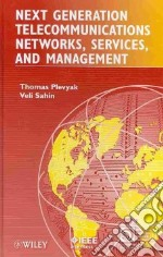 Next Generation Telecommunications Networks, Services, and Management libro in lingua di Plevyak Thomas, Sahin Veli