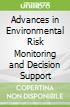 Advances in Environmental Risk Monitoring and Decision Support